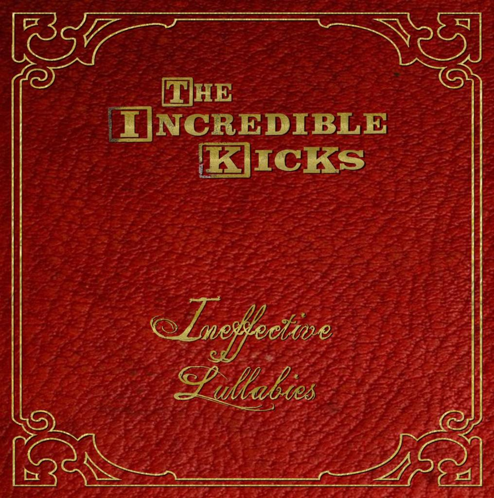 'Ineffective Lullabies' - The Incredible Kicks